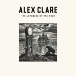 The-lateness-of-the-hour-alex-clare