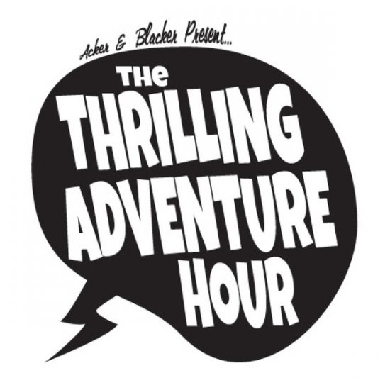 Thrilling Adventure Hour lives up to its name, yet again.